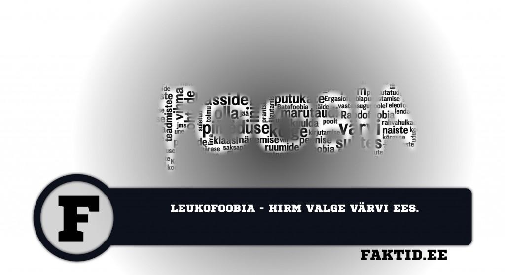 LEUKOFOOBIA   HIRM VALGE VÄRVI EES foobia 310 1024x558