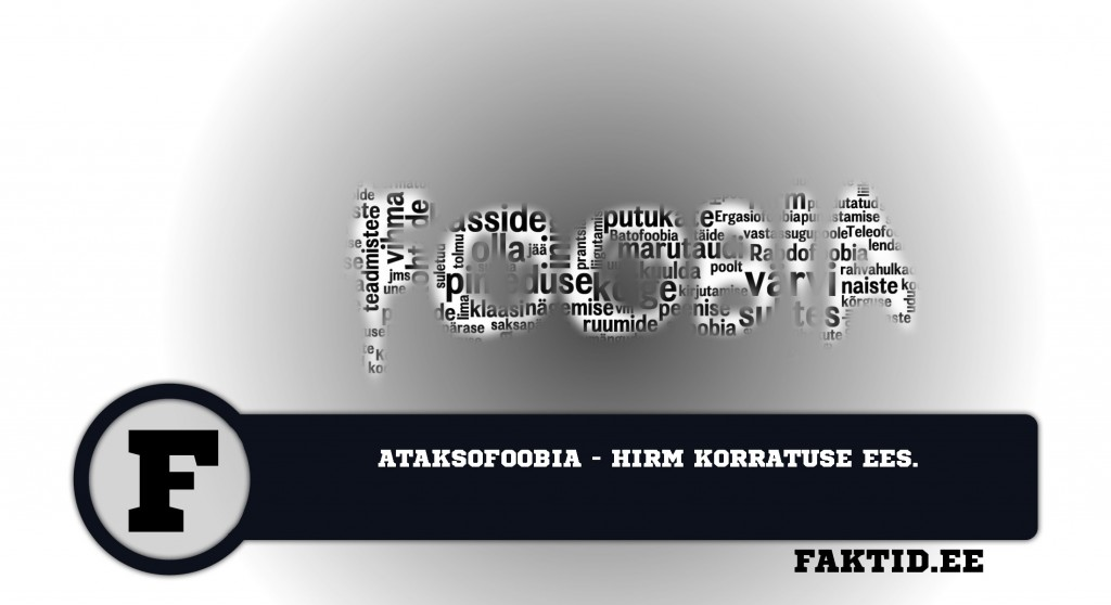 ATAKSOFOOBIA   HIRM KORRATUSE EES foobia 51 1024x558