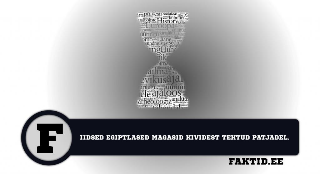 IIDSED EGIPTLASED MAGASID KIVIDEST TEHTUD PATJADEL. ajalugu 15 1024x558