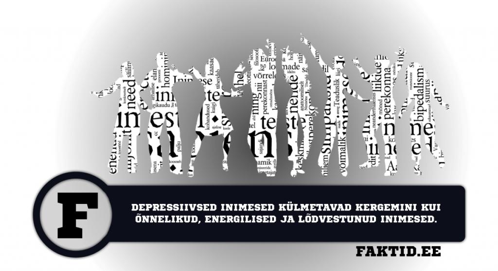 DEPRESSIIVSED INIMESED KÜLMETAVAD KERGEMINI KUI ÕNNELIKUD, ENERGILISED JA LÕDVESTUNUD INIMESED. inimene 88 1024x558