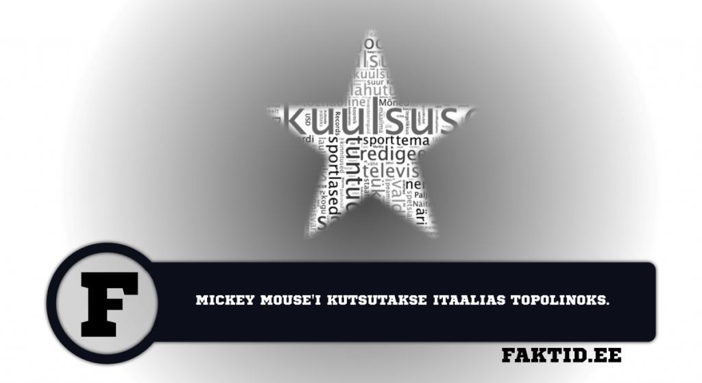 MICKEY MOUSEI KUTSUTAKSE ITAALIAS TOPOLINOKS. kuulsused 14 1024x558