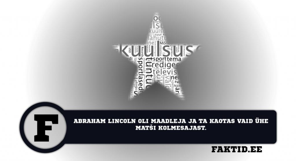 ABRAHAM LINCOLN OLI MAADLEJA JA TA KAOTAS VAID ÜHE MATŠI KOLMESAJAST. kuulsused 8 1024x558