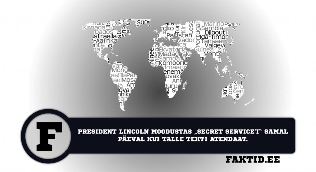 PRESIDENT LINCOLN MOODUSTAS SECRET SERVICEI SAMAL PÄEVAL KUI TALLE TEHTI ATENDAAT. riigid 3 1024x558