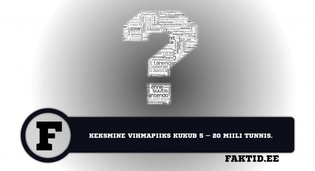KEKSMINE VIHMAPIIKS KUKUB 5 – 20 MIILI TUNNIS. varia 91 1024x558
