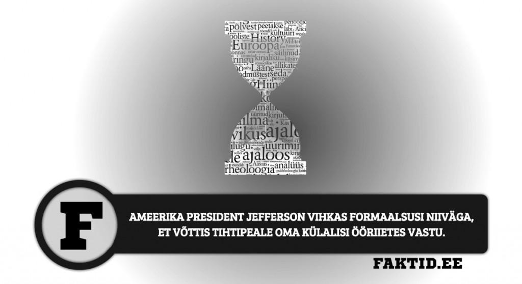 AMEERIKA PRESIDENT JEFFERSON VIHKAS FORMAALSUSI NIIVÄGA, ET VÕTTIS TIHTIPEALE OMA KÜLALISI ÖÖRIIETES VASTU. ajalugu 20 1024x558