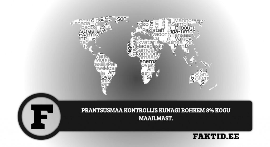 PRANTSUSMAA KONTROLLIS KUNAGI ROHKEM 8% KOGU MAAILMAST riigid 65 1024x558