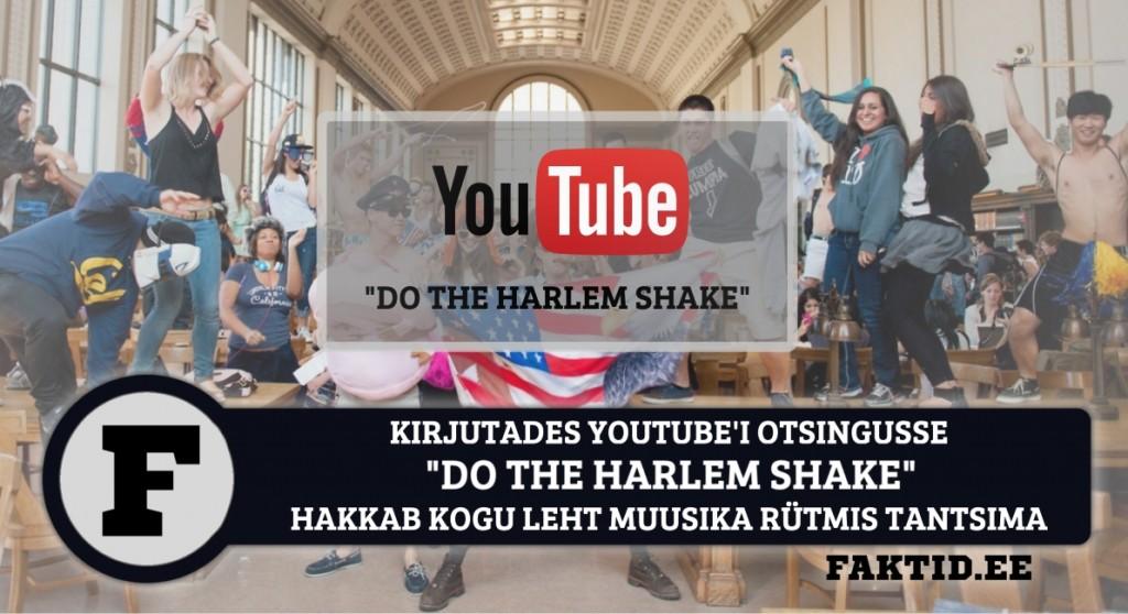 """KIRJUTADES YOUTUBE'I OTSINGUSSE """"DO THE HARLEM SHAKE"""" HAKKAB KOGU LEHT MUUSIKA RÜTMIS TANTSIMA"""